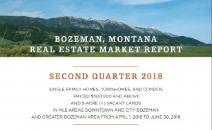 Bozeman Real Estate Market Report Second Quarter 2018