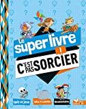 Le super livre c'est pas sorcier : livre pour enfant dès 6 ans