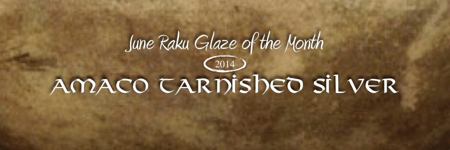 Tarnished Silver, June Raku Glaze of the Month