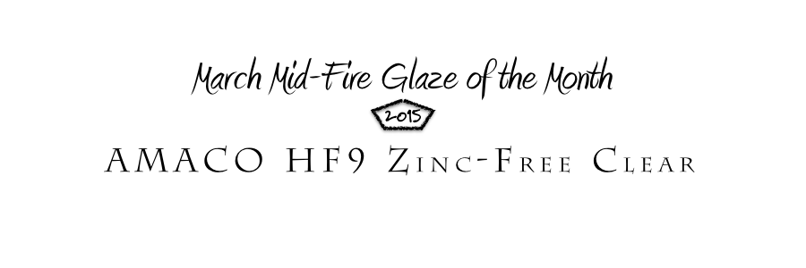 AMACO Zinc-Free Clear – March Mid-Fire Glaze of the Month