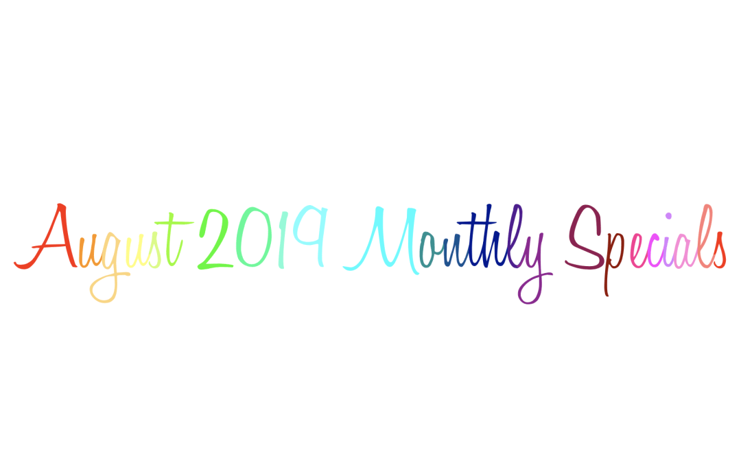 August 2019 Specials!