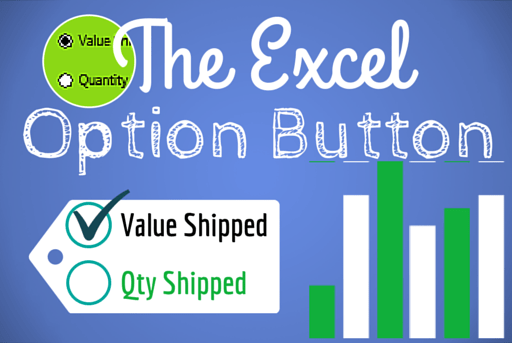 4 Easy Steps to Using the Excel Option button for Dynamic Dashboards