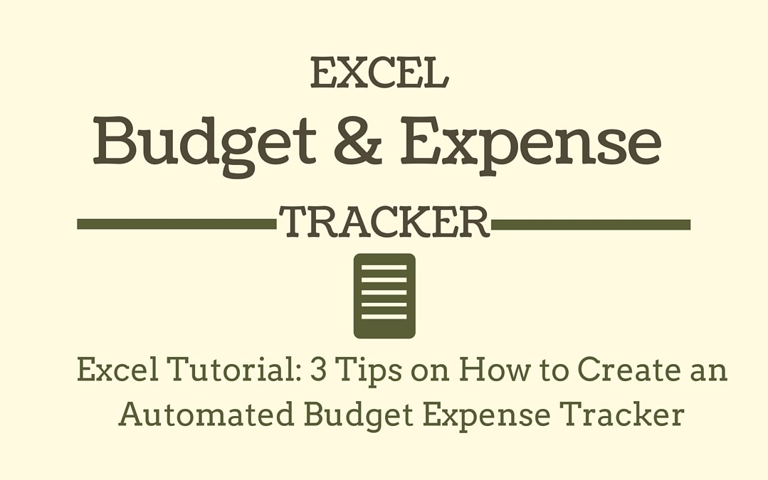 Excel Tutorial: 3 Tips on How to Create an Automated Budget & Expense Tracker