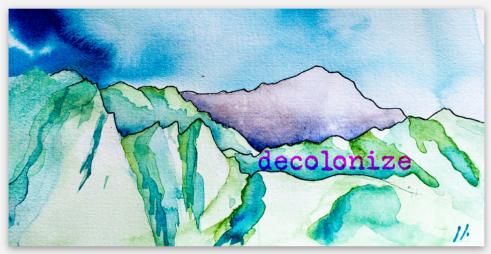 decolonize nature, give stolen landback