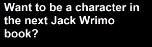 Want to be a character in Jack Wrimo?