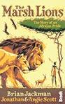 Marsh Lions by Brian Jackman and Jonathon and Angela Scott