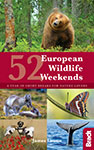 52 European Wildlife Weekends by James Lowen