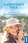 A Cheetah's Tale by HRH Princess Michael of Kent
