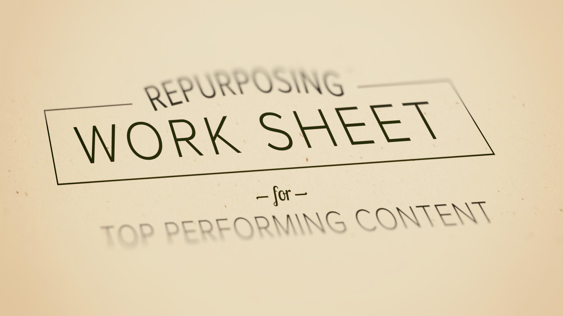 Free Repurposing Worksheet For Top Performing Content And Au Nce Intent