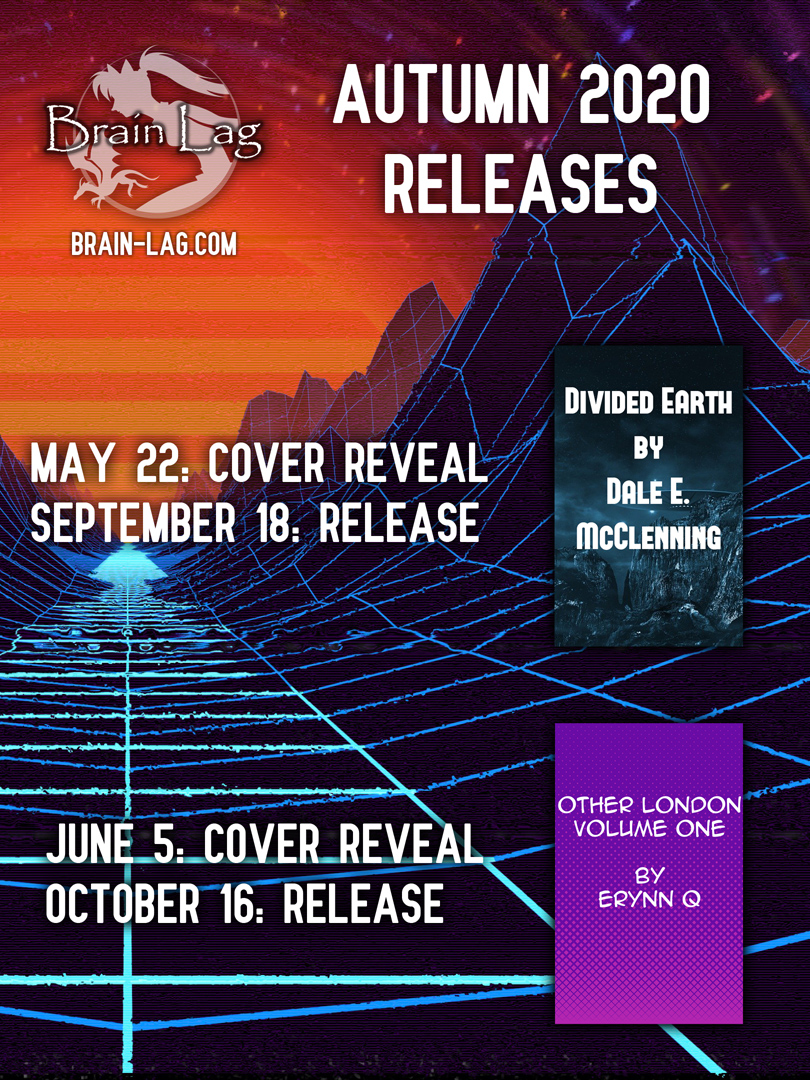 Promo image showing Brain Lag upcoming releases, DIVIDED EARTH in September and OTHER LONDON VOLUME ONE in October