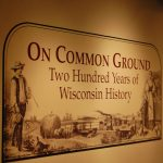 10 Things To See At Wisconsin Historical Museum