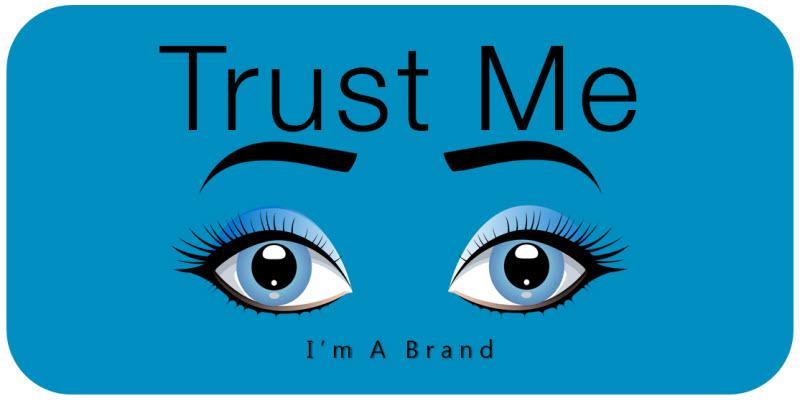Trust Me! I'm A Brand