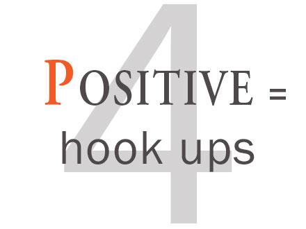 4. Positive - hook ups