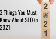 3 Things You Must Know About SEO in 2021