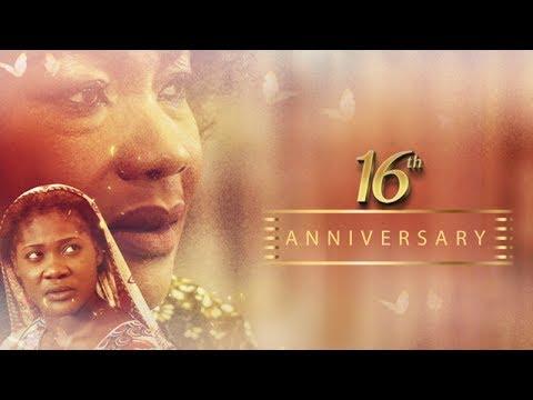 Latest Nigerian Nollywood Drama Movie – 16TH ANNIVERSARY