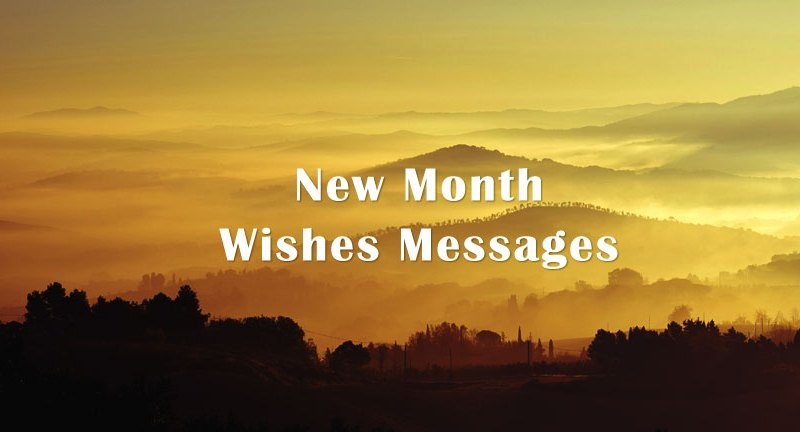 New Month Funny, Happy And Inspiring Wishes And Messages For Family, Loved Ones
