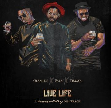 Latest Jam Live Life - Olamide In Collaboration With Timaya And Falz The Bahd Guy