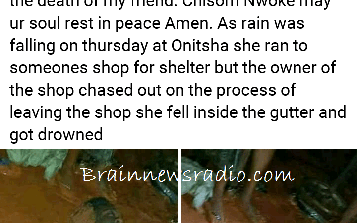 Young Lady Drown As Shop Owner Denied Her Shelter In Onitsha