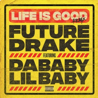 Future Ft. Drake, DaBaby & Lil Baby – Life Is Good (Remix)