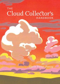 The Cloud Collector's Handbook: Cloudy Images to Clear the Mind