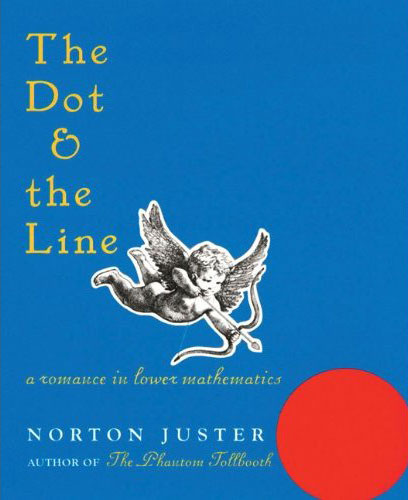 The Dot and the Line: A Quirky Vintage Love Story in Lower Mathematics by Norton Juster, Animated by Chuck Jones