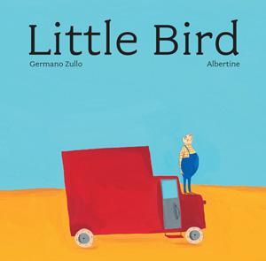 Little Bird: A Beautifully Minimalist Story of Belonging Lost and Found by Swiss Illustrator Albertine