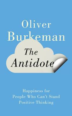 Against Positive Thinking: Uncertainty as the Secret of Happiness