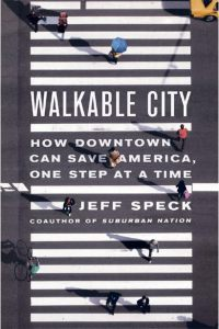 What Makes a Great City: A General Theory of Walkability