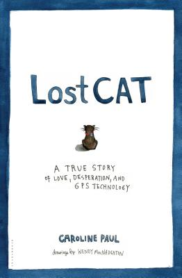 Lost Cat: An Illustrated Meditation on Love, Loss, and What