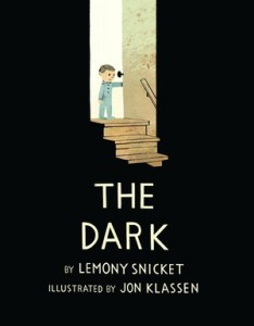 The Dark: An Illustrated Meditation on Overcoming Fear from Lemony Snicket and Jon Klassen