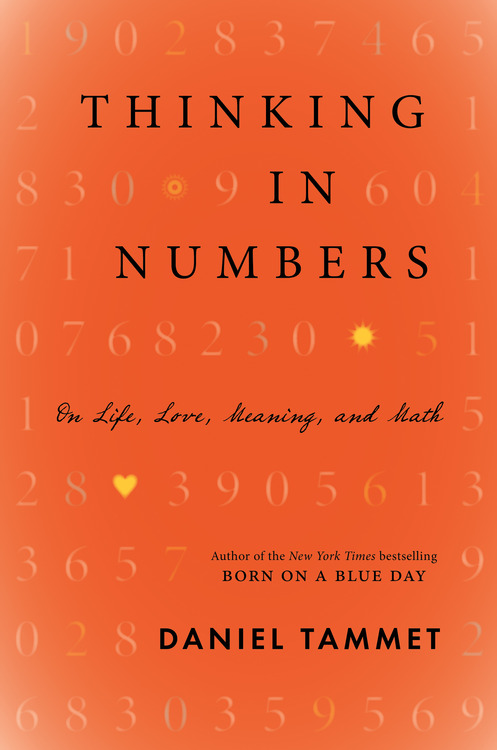 Synesthesia and the Poetry of Numbers: Autistic Savant Daniel Tammet on Literature, Math, and Empathy, by Way of Borges