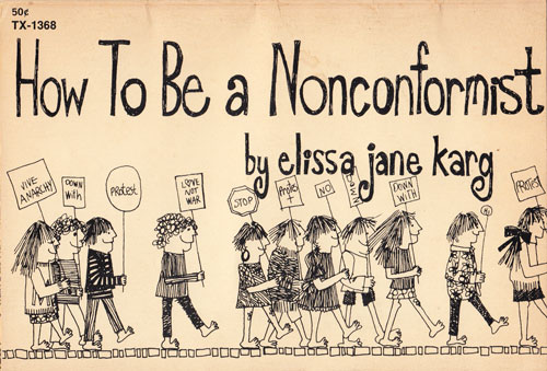 how to be a nonconformist 22 irreverent illustrated steps to