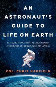 Astronaut Chris Hadfield on Success and the Meaning of Life