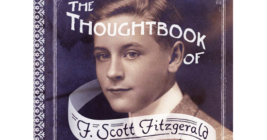 The Thoughtbook Of F Scott Fitzgerald An Endearing Record Of His