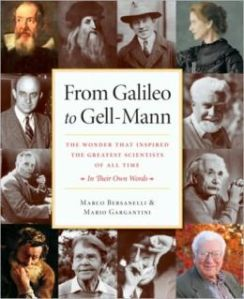 From Galileo to Sagan, Famous Scientists on the Art of Wonder, the Mystery of the Universe, and the Heart of Science