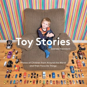Toy Stories: Photos of Children from Around the World with Their Favorite Things