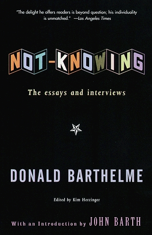 Donald Barthelme on the Art of Not-Knowing and the Essential Not-Knowing of Art
