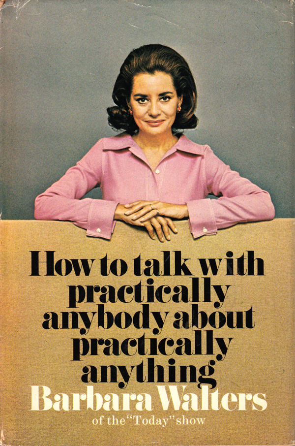 Barbara Walters on the Art of Conversation, How to Talk to Bores, and What Truman Capote Teaches Us About Being Interesting