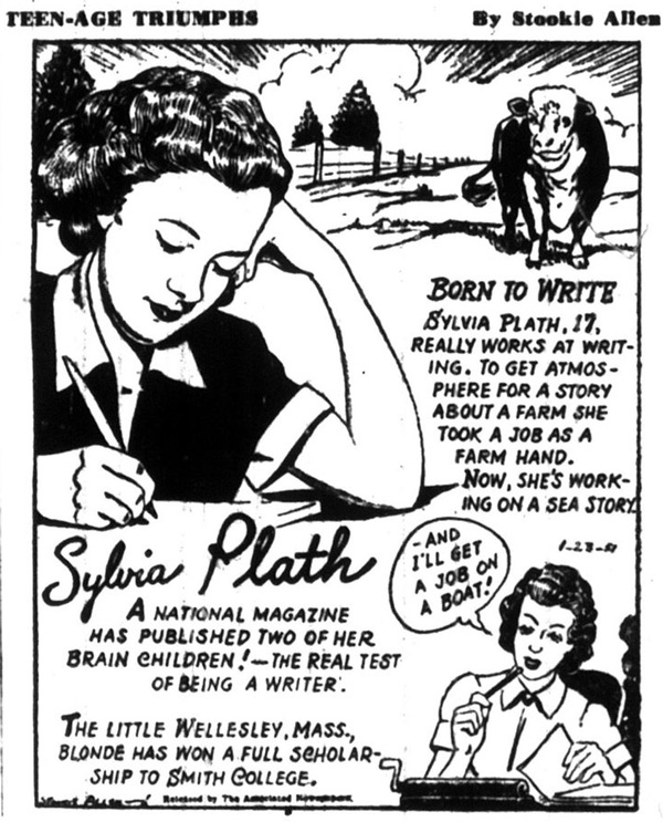 for her part plath loved the opportunity to live up to the cartoons proclamation she wrote in a letter to her mother