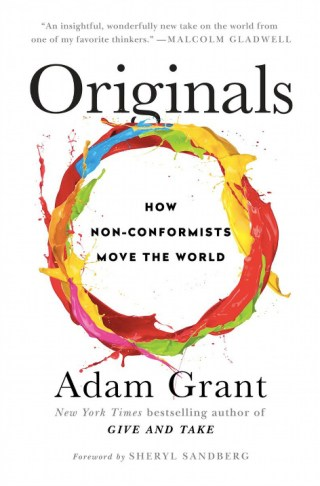 What Makes an Original: Psychologist Adam Grant on the Paradox of Achievement and How Motivated Dissatisfaction Fuels Creativity