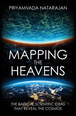 """Mapping the Heavens: How Cosmology Shaped Our Understanding of the Universe and the Strange Story of How the Term """"Black Hole"""" Was Born"""