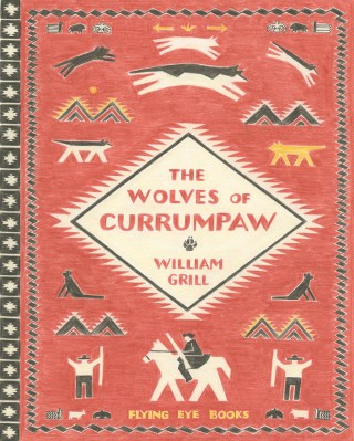 The Wolves of Currumpaw: The Illustrated True Story of the Tragic and Redemptive Fate of Wolves in North America