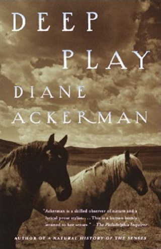 Diane Ackerman on the Evolutionary and Existential Purpose of Deep Play