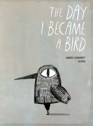 The Day I Became a Bird: A Tender Illustrated Parable of Falling in Love and Learning to Unmask Our True Selves