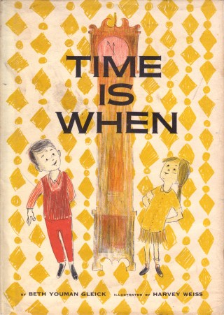 Time Is When: A Charming Vintage Children's Book About the Most Perplexing Dimension of Existence