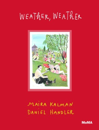 Weather, Weather: Maira Kalman and Daniel Handler's Lyrical Illustrated Celebration of the Elements