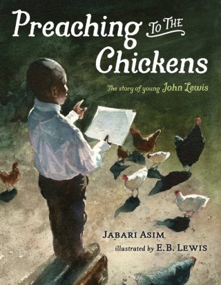 Preaching to the Chickens: How Civil Rights Legend John Lewis's Humble Childhood Incubated His Heroic Life