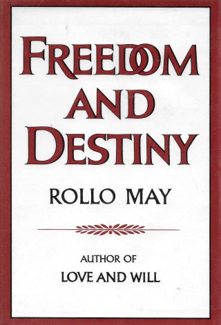 Freedom and Destiny: Rollo May on the Value of Despair as a Portal to Joy