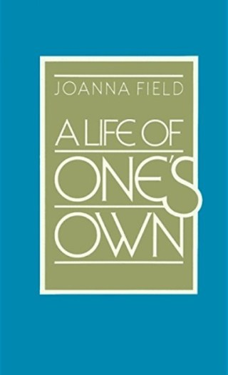 A Life of One's Own: A Penetrating Century-Old Field Guide to Self-Possession, Mindful Perception, and the Art of Knowing What You Really Want