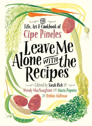 Meet Cipe Pineles: The Remarkable Life and Illustrated Recipes of the Forgotten Pioneer Who Blazed the Way for Women in Design and Publishing